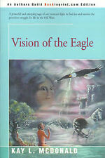NEW Vision of the Eagle by Kay McDonald