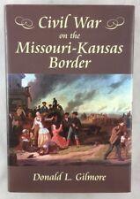 Civil War On the Missouri Kansas Border Signed Donald L Gilmore HBDJ
