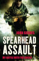 Spearhead Assault: Blood, Guts and Glory on the Falklands Frontlines, John Gedde