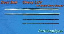 Chevrolet LUV pickup truck 72-80  DOOR BELT WEATHERSTRIP SET Model Have Qurtar