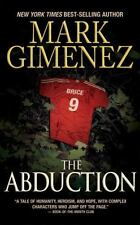 The Abduction by Mark Gimenez (2008, Paperback) FF2275