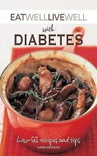 Eat Well Live Well with Diabetes: Low-Gl Recipes and Tips by Karen Kingham (Engl