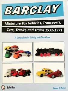 Barclay Miniature Toy Vehicles, Transports, Cars, Trucks, and Trains 1932-1971