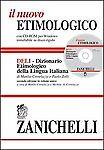 Il nuovo etimologico. Dizionario etimologico della lingua italiana. Con CD-ROM e motore di ricerca a tutto testo