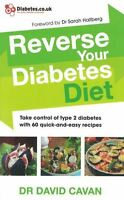 Reverse Your Diabetes Diet by Dr David Cavan NEW