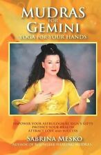 Mudras for Gemini : Yoga for Your Hands by Sabrina Mesko (2013, Paperback)