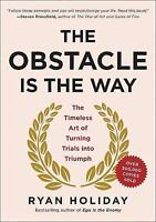 THE OBSTACLE IS THE WAY: Turning Adversity into Advantage (1591846358)