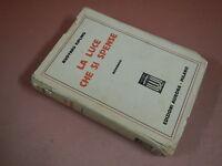 Kipling Rudyard LA LUCE CHE SI SPENSE Ed. 1936