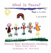 What Is Peace?: Images and Words of Peace by the Students of Shining Stars Monte