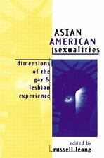 Asian American Sexualities : Dimensions of the Gay and Lesbian Experience...