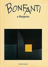 Bonfanti a Bergamo Catalogo mostra 1992