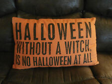 """Halloween Pillow """" HALLOWEEN WITHOUT A WITCH IS NO HALLOWEEN AT ALL """" 25"""" x 15"""""""