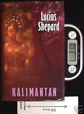 Kalimantan - HB 1st Ed by Lucius Shepard