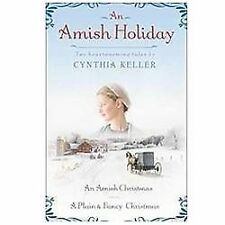 An Amish Holiday : Two Heartwarming Tales by Cynthia Keller (2012, Paperback)