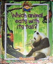 Ask Me Why:  Which Animal Eats with Its Tail? c2002 VGC Hardcover