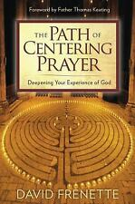 The Path of Centering Prayer by David Frenette (2017, Paperback)