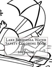 Lake Berryessa Water Safety Coloring Book by Jobe Leonard (2016, Paperback)