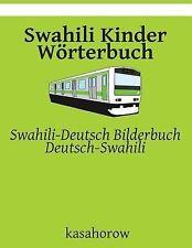 Swahili Kasahorow Ser.: Swahili Kinder Wörterbuch : Swahili-Deutsch...