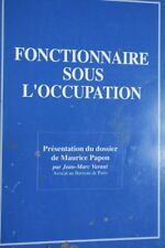 FONCTIONNAIRE SOUS L'OCCUPATION Maurice Papon
