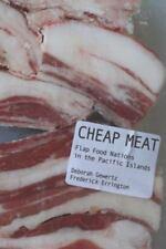 Cheap Meat : Flap Food Nations in the Pacific Islands by Deborah B. Gewertz...