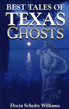 NEW Best Tales of Texas Ghosts by Docia Schultz Williams