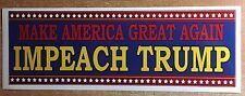 IMPEACH TRUMP  - ANTI Trump POLITICAL BUMPER STICKER