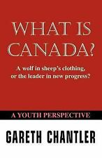 What Is Canada? : A Wolf in Sheep's Clothing, or the Leader in New Progress?:...