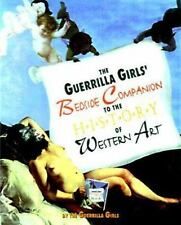 The Guerrilla Girls' Bedside Companion To The History Of Western Art: By Guer...