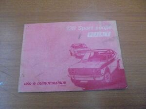 Fiat 128 Sport Coupe' Booklet Of Use and Maintenance 1972