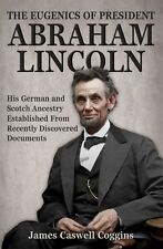 The Eugenics of President Abraham Lincoln (son of Enloe), by James C. Coggins