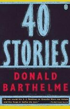 40 Stories by Donald Barthelme (1989, Paperback)