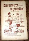 donn's-moi z'en du ça qu'est bon partition chant 1925 Léon Dequin