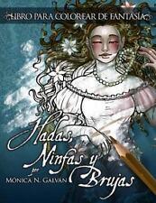 Hadas, Ninfas y Brujas - Libro para Colorear by Mónica Galván (2015, Paperback)
