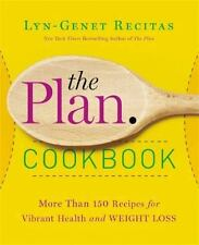 The Plan Cookbook : More Than 150 Recipes for Vibrant Health and Weight Loss NEW
