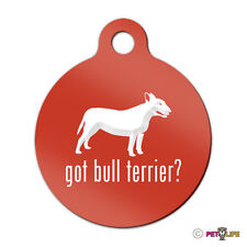 Got Bull Terrier Engraved Keychain Round Tag w/tab bully pit bull Many Colors
