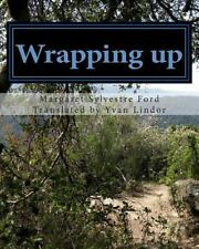Wrapping Up : Second Part of an Enjoyable Journey by Margaret Ford (2013,...