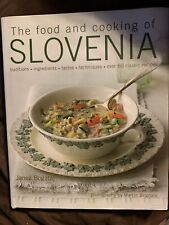 The Food and Cooking of Slovenia : Traditions, Ingredients, Tastes,...