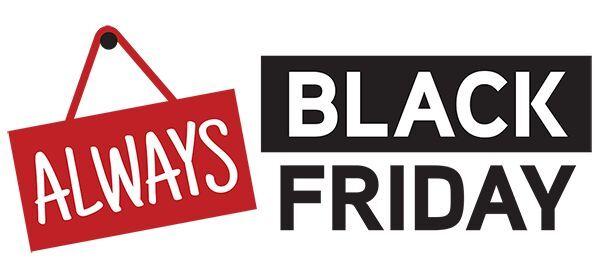 Always Black Friday