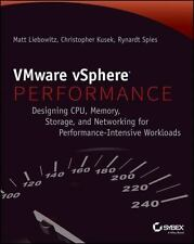 VMware vSphere Performance: Designing CPU, Memory, Storage, and Networking for P