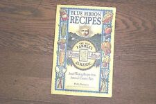 Blue Ribbon Recipes : Award-Winning Recipes from America's Country Fairs by...