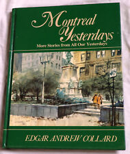Montreal Yesterdays: More Stories from All Our Yesterdays by Edgar A Collard