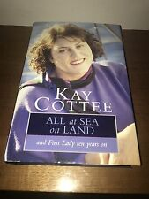 SIGNED Book - Kay Cottee All at Sea on Land,  First Lady Ten Years on 1997-1998