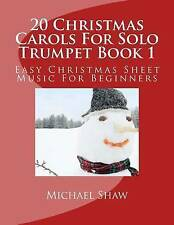 20 Christmas Carols For Solo Trumpet Book 1: Easy Christmas Sheet Music For Begi
