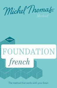 Foundation French Learn French with the Michel Thomas Method Beginner Audio Cour