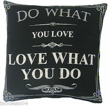 "FILLED DO WHAT YOU LOVE LOVE WHAT YOU DO BLACK COTTON BLEND CUSHION 18"" - 45CM"