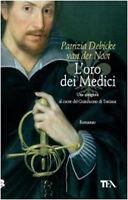L'oro dei Medici - Patrizia Debicke Van der Noot - Libro nuovo in offerta!