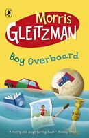 Boy Overboard by Morris Gleitzman, NEW Book, FREE & Fast Delivery, (Paperback)