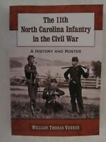 The 11th North Carolina Infantry in the Civil War : A History and Roster by Will