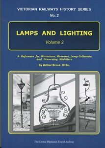 Victorian Railways History Series No.2 LAMPS AND LIGHTING Volume 2