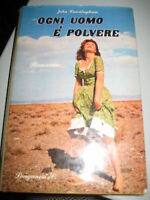 LIBRO: OGNI UOMO E' POLVERE - JOHN CANNINGHAM - LONGANESI - 1958